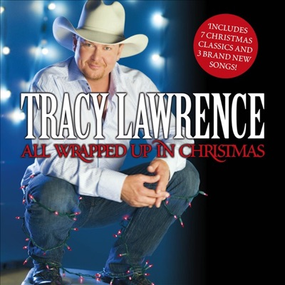 All Wrapped Up In Christmas - Tracy Lawrence