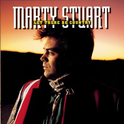 Let There Be Country - Marty Stuart