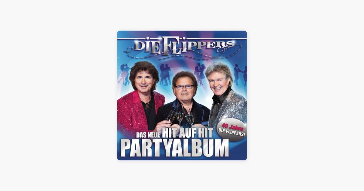 Das Neue Hit Auf Hit Party Album 40 Jahre Die Flippers De Die Flippers