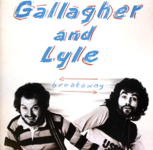 Gallagher and Lyle - Breakaway