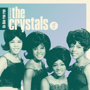 Da Doo Ron Ron - The Very Best of the Crystals