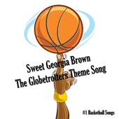 Download #1 Basketball Songs - Sweet Georgia Brown - The Globetrotters Theme Song