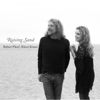 Raising Sand - Robert Plant & Alison Krauss