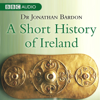 A Short History of Ireland - Dr Jonathan Bardon