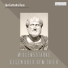 Willensstärke gegenüber dem Trieb - Aristotle