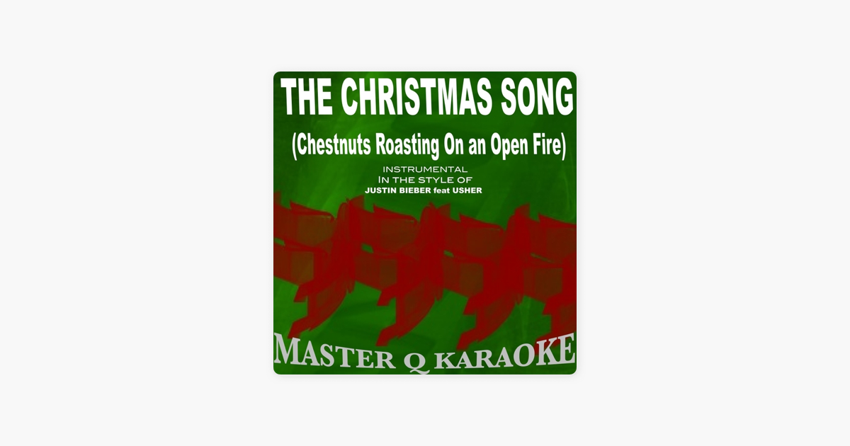 The Christmas Song - Chestnuts Roasting On and Open Fire) [In The Style of Justin Bieber & Usher] - Single by Pop Star Real Karaoke on iTunes