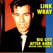 Link Wray - Walkin' Down The Street Called Love #1