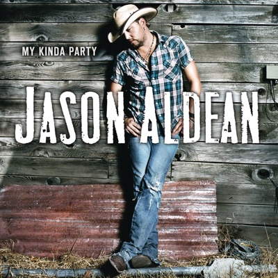 My Kinda Party - Jason Aldean album