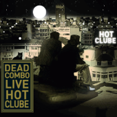 Dead Combo Live Hot Clube