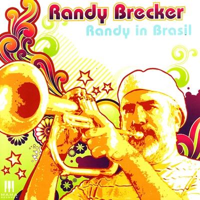 Randy In Brasil - Randy Brecker