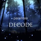 "Paramore - Decode (""Twilight"" Soundtrack Version)"