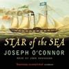 Joseph O'Connor - Star of the Sea (Abridged Fiction) artwork