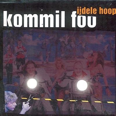 Ijdele Hoop - Kommil Foo