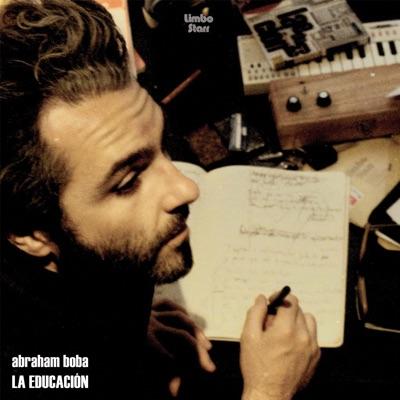La Educación (Bonus Track Version) - Abraham Boba