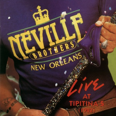 Live At Tipitina's (1982) - Neville Brothers