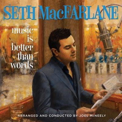 Music Is Better Than Words - Seth MacFarlane album