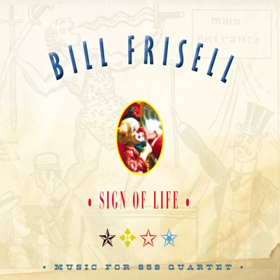 Sign of Life (Bonus Track Version) - Bill Frisell