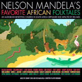 The Lion, the Hare, and the Hyena: A Story from Nelson Mandela's Favorite African Folktales (Unabridged)