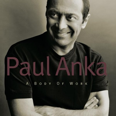 A Body of Work - Paul Anka