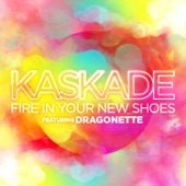 Kaskade - Fire In Your New Shoes (feat. Dragonette)