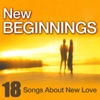 New Beginnings - 18 Songs About New Love