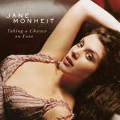 Taking A Chance On Love-Jane Monheit