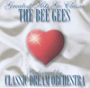 The Bee Gees - Greatest Hits Go Classic - Classic Dream Orchestra