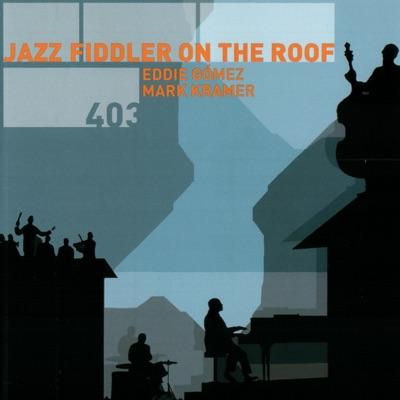 Jazz Fiddler On the Roof - Eddie Gomez