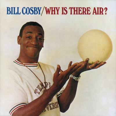 Why Is There Air? - Bill Cosby