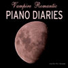Piano Music at Twilight - Vampire Romantic Piano Diaries and Journals - Instrumental Piano Music and Songs  artwork