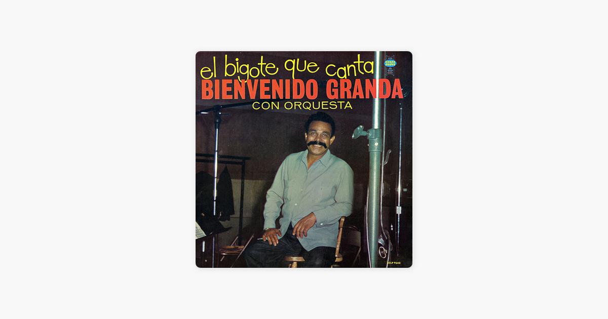 El Bigote Que Canta Von Bienvenido Granda Bei Apple Music