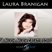 A Much, Much Greater Love - Laura Branigan