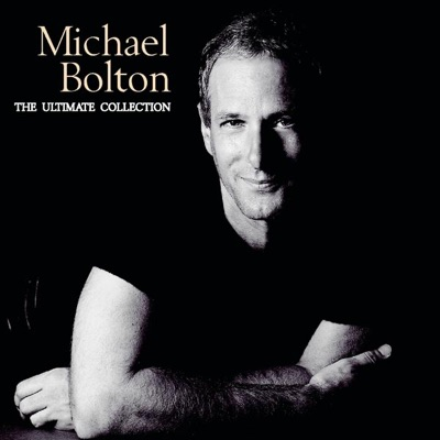 The Ultimate Collection - Michael Bolton