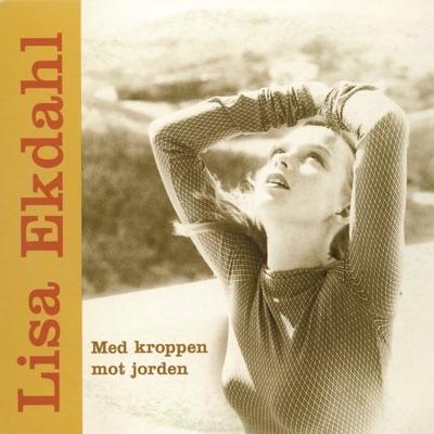 Med Kroppen Mot Jorden - Single - Lisa Ekdahl