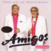 Der helle Wahnsinn - Amigos - Amigos
