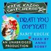 Katie Kazoo, Switcheroo #7: Drat, You Copycat! (Unabridged)