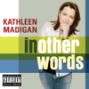In Other Words - Kathleen Madigan