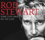 Some Guys Have All the Luck - Rod Stewart - Rod Stewart