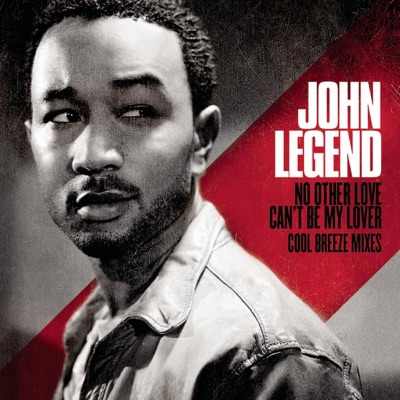 No Other Love / Can't Be My Lover (Cool Breeze Mixes) - EP - John Legend