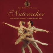 The Nutcracker (Complete Ballet Score) - Royal Philharmonic Orchestra & David Maninov - Royal Philharmonic Orchestra & David Maninov