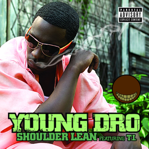 Young Dro featuring T.I. - Shoulder Lean (Instrumental) [feat. T.I.]