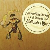 Prometheus Brown and Bambu - Lookin Up