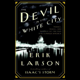 The Devil in the White City (Unabridged) audiobook