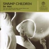 Swamp Children - Softly Saying Goodbye