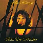 John Martyn - Bless The Weather (Album Version)