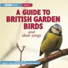 Stephen Moss - A Guide to British Garden Birds (Unabridged) portada