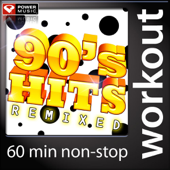 90's Hits Remixed (60 Minute Non-Stop Workout Mix)