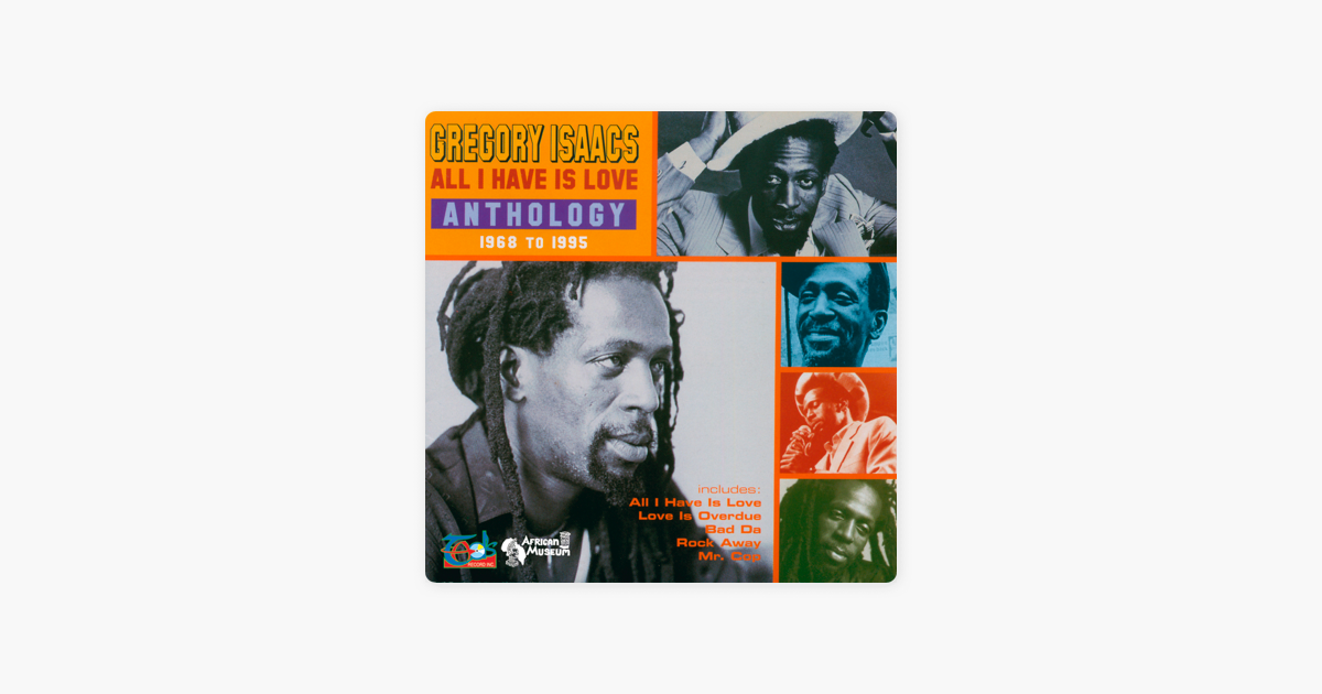 All I Have Is Love Anthology 1968 to 1995 by Gregory Isaacs