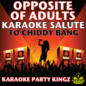 Opposite of Adults (Karaoke Salute to Chiddy Bang)