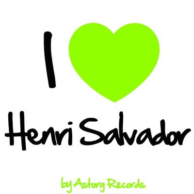 I Love Henri Salvador (Ses premiers succès) - Henri Salvador